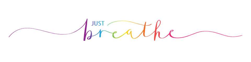 JUST BREATHE motivational quote