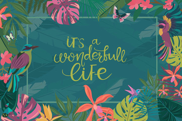 Tropical card for invitation, greeting card, promotion, business card and others, with tropical plant and flowers and lettering quotes. Editable vector illustration