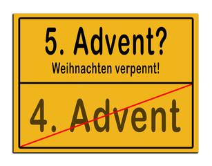 Schild 4. Advent 5. Advent Weihnachten verpennt