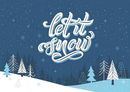 Winter lettering calligraphy with snowflake and minimal line trees.Let it snow vector illustration with lettering composition on dark background. Hand drawn Christmas lettering