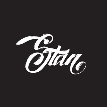 Stan. Vector handwritten lettering isolated. Template for card, poster, banner, print for t-shirt, label, logotype.