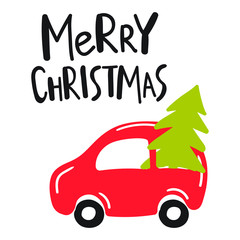 Car with christmas tree. Vector lettering hand drawn illustration for greeting card, stickers, t shirt, posters, flyers design.