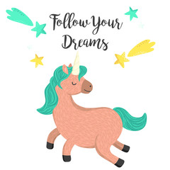 Cute unicorn jumping in the sky. Follow your dreams card, poster, banner, t-shirt print design. Magical plump unicorn with blue mane and falling stars in the childish style. Vector illustration