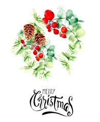 Christmas wreath from holly berries, pine branches with cones and greeting lettering calligraphy. Watercolor painting. Art background. Hand drawn  illustration. Painted  backdrop. Festive card.