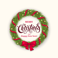 Vector greeting card with realistic wreath of fir branches, light garland, red ribbons and bow. Festive background with text Merry Christmas and Happy New Year for design of holiday flyers and banners