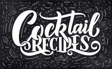 Lettering phrase - cocktail recipes. Template for card banner and poster for bar menu and restaurant
