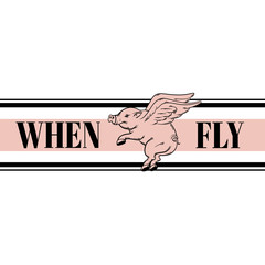 When pigs fly. Quote typographical background. Vector hand drawn illustration of flying pig. Template for card, poster, banner, print for t-shirt.