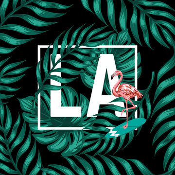 LA. Vector poster with hand drawn illustration of  flamingo and palm leaves. Template for card, placard, banner, print for t-shirt.