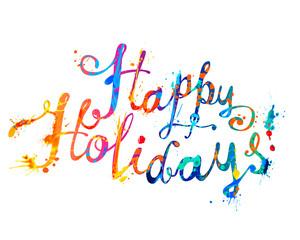 Happy holidays. Hand written splash paint words