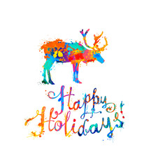 Happy holidays. Card with reindeer. Splash paint lettering