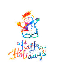 Happy Holidays card with Snowman. Hand writing. Watercolor splash paint