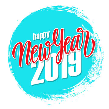 Happy New Year 2019 greeting card with hand drawn lettering and circle blue brush stroke background. Vector illustration.