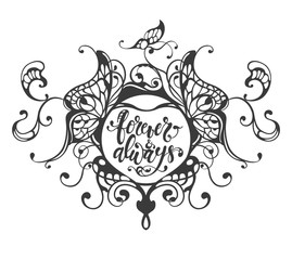forever and always  hand drawn lettering in heart frame,  vector illustration
