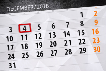 Calendar planner for the month december 2018, deadline day, tuesday, 4