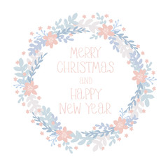 Lovely Merry Christmas and Happy New Year Vector Card. Light Pink Handwritten Text in a Floral Delicate Wreath. White Background. Pink, Blue and Light Gray Pastel Colors. Cute Simple Infantile Design.