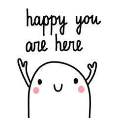 Happy you are here cute marshmallow illustration with lettering forprints posters cards postcards notebooks and kid concept design