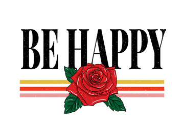 slogan Be happy phrase graphic vector Print Fashion lettering calligraphy