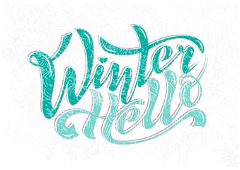 Beautiful handwritten inscription Hello Winter calligraphy on a textured background for postcards, decorations, toys, prints on clothes or souvenirs. Vector Isolated