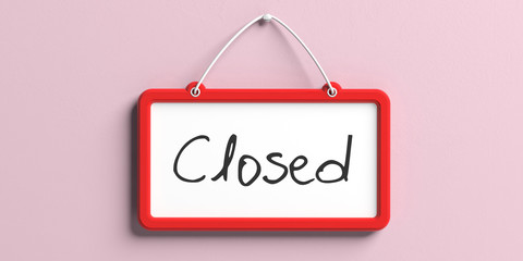 Closed text. Sign with red frame hanging on pink wall. 3d illustration