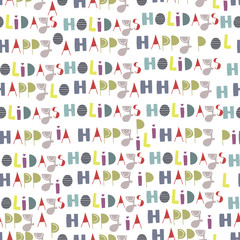 Happy holidays. Hand drawn doodle letters. Colored vector seamless pattern