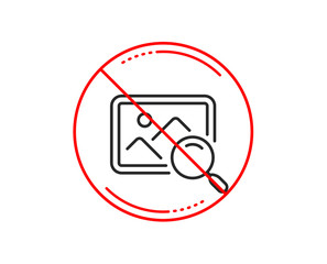 No or stop sign. Search photo line icon. Find image or picture sign. Caution prohibited ban stop symbol. No  icon design.  Vector