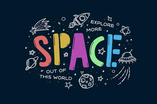Space theme doodle slogan. Vector illustration.