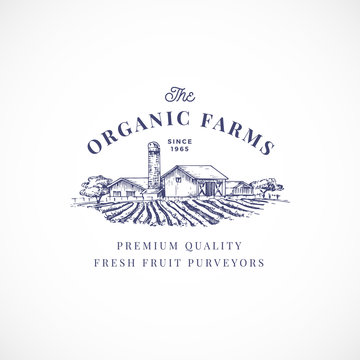 The Organic Farms Abstract Vector Sign, Symbol or Logo Template. Elegant Farm Landscape Drawing Sketch with Classy Retro Typography. Rural Fields and Buildings Vintage Luxury Emblem.
