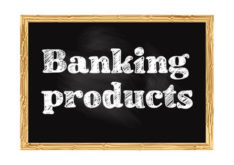Banking products blackboard business notice Vector illustration for design