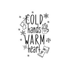 Cold hands warm heart. Lettering. calligraphy vector illustration. winter holiday design. Merry Christmas.