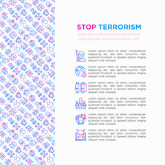 Stop terrorism concept with thin line icons: terrorist, civil disorder, national army, hostage, bombs, cyber attacks, bomber, illegal imprisonment, bioterrorism. Vector illustration, web page template