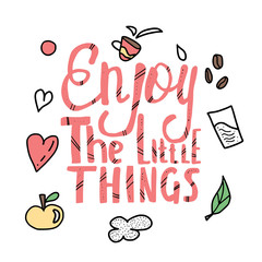 Enjoy the little things quote. Vector design.