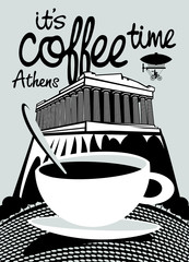 Vector banner on the theme of coffee and travel with handwritten inscriptions and a Cup of coffee on the background of the greek Acropolis in Athens.