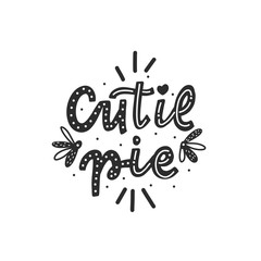 Hand drawn lettering slogan cute pie for print, card, poster, interior, decor, textile, t-shirt.