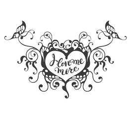 I love me more  - hand drawn lettering text in ornate heart frame