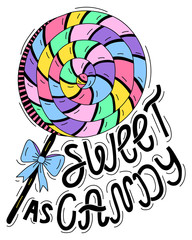 Sweet as candy. Letteting and spiral lollipop