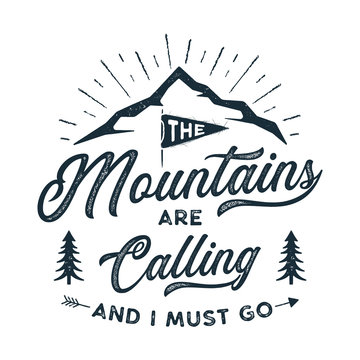 Travel T-Shirt Print. The mountains are calling and i must go design. Adventure silhouette printing, poster. Camping emblem, textured style. Typography hipster tee. Stock illustration