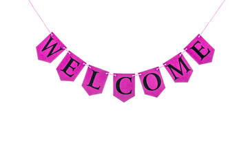 Welcome word. Letters spelling welcome on pink bunting banner against white background.