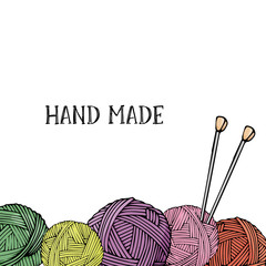 Template with balls of wool for knitting and knitting needles on white background. Colorful vector illustration in sketch style. Layout. Frame for your text.