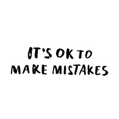 Vector quote. It's Ok to make mistakes.