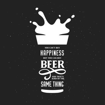 Beer related typography quote. Vector vintage illustration.