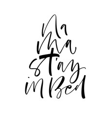 Namast'ay in bed card. Hand drawn brush style modern calligraphy. Vector illustration of handwritten lettering.