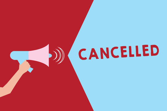 Text sign showing Cancelled. Conceptual photo decide or announce that planned event will not take place Hu analysis Hand Holding Megaphone with Sound Volume Effect icon Text Space