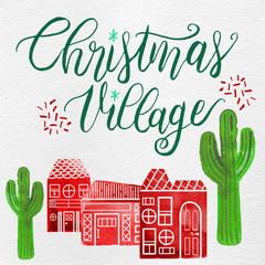 Watercolor Desert Christmas Holiday Village: Cacti, Gingerbread Houses, Ink Lettering: Red, Green