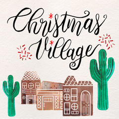 Watercolor Desert Christmas Holiday Village with Saguaro Cacti, Gingerbread Houses, Inked Lettering.