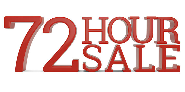 72 hour sale text isolated on white background 3D illustration.