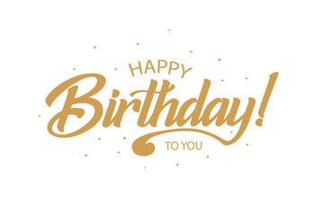 Happy Birthday card. Beautiful greeting banner poster lettering calligraphy inscription. Holiday phrase golden text word. Hand drawn design. Handwritten modern brush background isolated