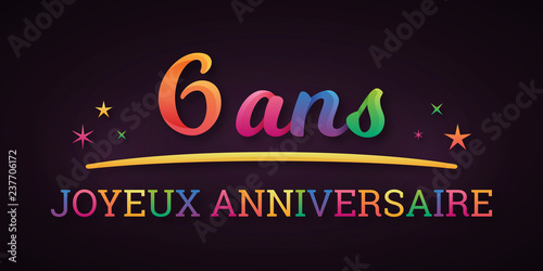 6 Ans Joyeux Anniversaire Stock Image And Royalty Free Vector