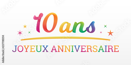 10 Ans Joyeux Anniversaire Stock Image And Royalty Free Vector