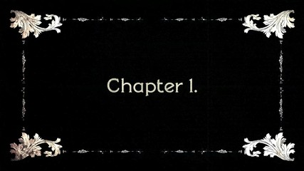 A re-created film frame from the silent movies era, showing an intertitle text message: Chapter One.