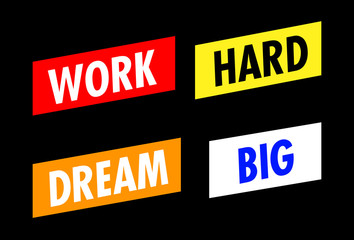 Two angled lines of text: Work Hard, Dream Big. 1970s progressive poster style. White, red and yellow on black.